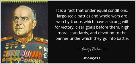 Georgy Zhukov quote: It is a fact that under equal
