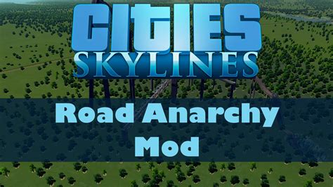 Cities: Skylines Mods #20 - Road Anarchy Mod - YouTube