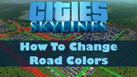 Cities: Skylines Mods #14 - How To Change Road Colors